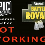 Fornite: How to Fix Epic Games Launcher Won't Open Error